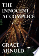 The Innocent Accomplice