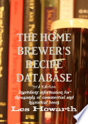 The Home Brewer s Recipe Database  3rd edition   hard cover Book