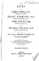 The Lives of James Usher, Abp. of Armagh, Henry Hammond, John Evelyn and Thomas Wilson, Bp. of Sodor and Man