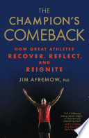"""The Champion's Comeback: How Great Athletes Recover, Reflect, and Reignite"" by Jim Afremow"