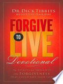 Forgive to Live Devotional Book