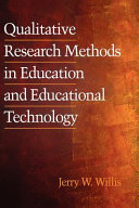 Qualitative Research Methods in Education and Educational Technology