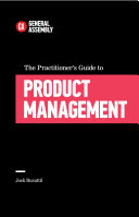 The Practitioner s Guide To Product Management