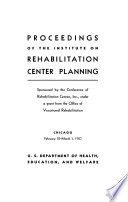 Proceedings of the Institute on Rehabilitation Center Planning