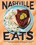 Nashville Eats:Hot Chicken, Buttermilk Biscuits, and 100 More Sou