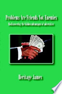 Problems Are Friends Not Enemies. Rediscovering the Hidden Advantages of Adversities Pdf/ePub eBook
