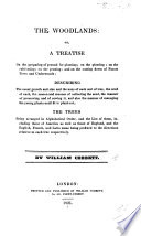 The Woodlands Or A Treatise On The Preparing Ground For Planting On The Planting Of Forest Trees And Underwoods Etc Book PDF