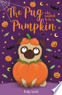 The Pug Who Wanted to be a Pumpkin Book PDF