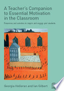 A Teacher s Companion to Essential Motivation in the Classroom