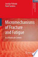 Micromechanisms of Fracture and Fatigue Book