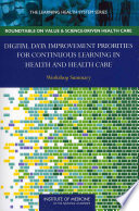 Digital Data Improvement Priorities for Continuous Learning in Health and Health Care Book