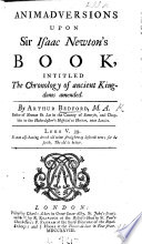 Animadversions Upon Sir Isaac Newton S Book Intitled The Chronology Of Ancient Kingdoms Amended Book PDF