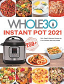 The Whole30 Instant Pot 2021