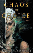 Chaos of Choice - Book 1: Blood and Fog