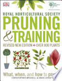 RHS Pruning & Training  : Revised New Edition; Over 800 Plants; What, When, and How to Prune