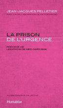 Pdf La prison de l'urgence : les émois de Néo-Narcisse Telecharger