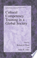 Cultural Competency Training in a Global Society Book