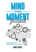 Mind Over Moment Journal