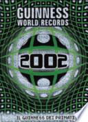 Guinness World Records 2002. Il Guinness dei primati