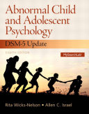 Abnormal Child and Adolescent Psychology with DSM V Updates