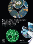 New and Future Developments in Microbial Biotechnology and Bioengineering