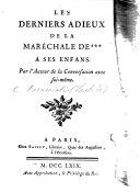Les Derniers adieux de la Maréchale de *** à ses enfans. Par l'auteur de la Conversation avec soi-même (M. le Marquis de Caraccioli).