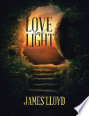 Love and Light  Sharing the Good News of John with the World