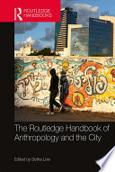 The Routledge Handbook of Anthropology and the City