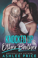 Knocked Up by the Other Brother
