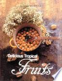 Delicious Tropical Fruits Book