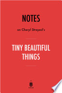 Notes on Cheryl Strayed's Tiny Beautiful Things by Instaread