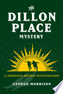 The Dillon Place Mystery A Sherlock Holmes Investigation