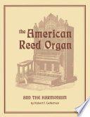 The American Reed Organ and the Harmonium