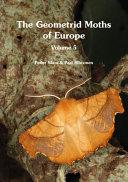The Geometrid Moths of Europe