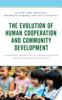 The Evolution of Human Cooperation and Community Development