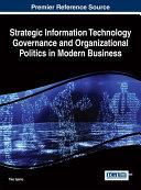 Strategic Information Technology Governance and Organizational Politics in Modern Business