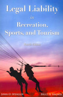 Legal liability in recreation, sports, and tourism / John O. Spengler, Bruce B. Hronek.