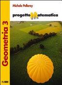 Progetto matematica. Geometria-Algebra-Prove per l'esame di Stato. Per la Scuola media. Con espansione online