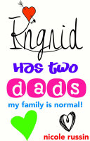 Ingrid Has Two Dads: My Family Is Normal!
