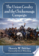 Read Online The Union Cavalry and the Chickamauga Campaign Epub