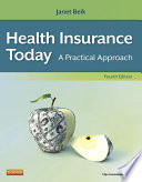 """""""Health Insurance Today E-Book: A Practical Approach"""" by Janet I. Beik"""