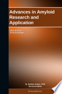 Advances in Amyloid Research and Application  2011 Edition