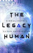 The Legacy Human (Singularity Series Book 1) [Pdf/ePub] eBook