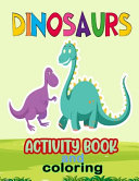 Dinosaurs Activity Book and Coloring