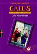 Caius, der Lausbub aus dem alten Rom