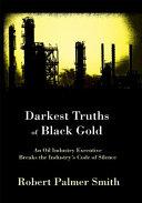 Darkest Truths of Black Gold
