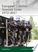 European Counter Terrorist Units 1972   2017