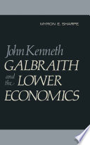 John Kenneth Galbraith and the Lower Economics