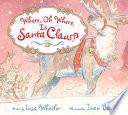 Where  Oh Where  Is Santa Claus