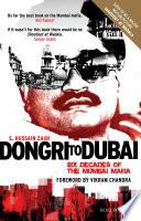 Dongri to Dubai   Six Decades of the Mumbai Mafia